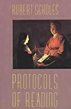 Protocols of Reading by Robert E. Scholes