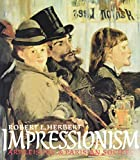 Herbert, Robert L.: Impressionism: Art, Leisure, and Parisian Society