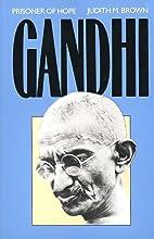 Gandhi: Prisoner of Hope by Judith M. Brown