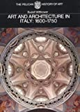Wittkower, Rudolf: Art and Architecture in Italy: 1600-1750: The Yale University Press Pelican History.... (Yale University Press Pelican History of Art)