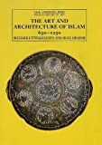 Richard Ettinghausen: Islamic Art and Architecture, 650-1250 (The Yale University Press Pelican Histor)