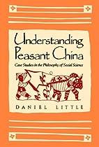 Understanding Peasant China: Case Studies in…