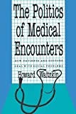 Waitzkin, Howard: The Politics of Medical Encounters: How Patients and Doctors Deal With Problems