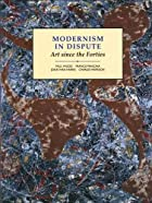 Modernism in Dispute: Art Since the Forties&hellip;