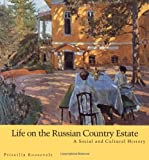 Roosevelt, P. R.: Life on the Russian Country Estate: A Social and Cultural History