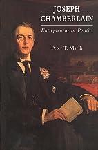 Joseph Chamberlain: Entrepreneur in Politics…
