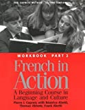Capretz, Pierre J.: French in Action: A Beginning Course in Language and Culture  The Capretz Method Workbook,