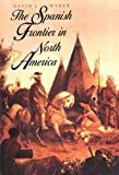 Weber, David J.: The Spanish Frontier in North America
