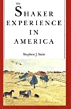 Stein, Stephen J.: The Shaker Experience in America: A History of the United Society of Believers