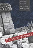 Young, James E.: The Texture of Memory: Holocaust Memorials and Meaning