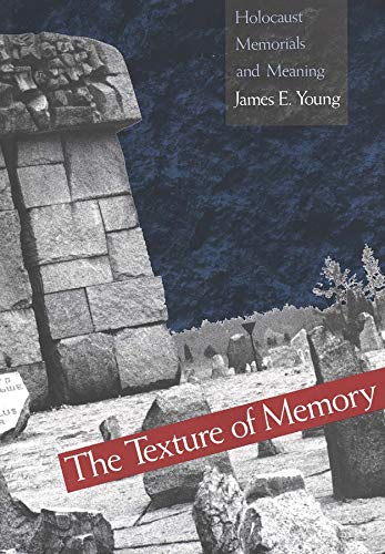 the-texture-of-memory-holocaust-memorials-and-meaning