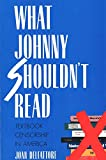 Delfattore, Joan: What Johnny Shouldn't Read: Textbook Censorship in America