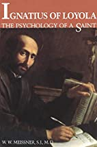Ignatius of Loyola: The Psychology of a…