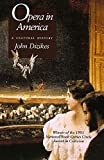 Dizikes, John: Opera in America: A Cultural History