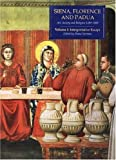Norman, Diana: Siena, Florence, and Padua: Art, Society, and Religion 1280-1400