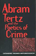 Abram Tertz and the Poetics of Crime by…
