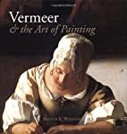 Vermeer and the Art of Painting by Arthur K.…