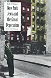 Wenger, Beth S.: New York Jews and the Great Depression: Uncertain Promise