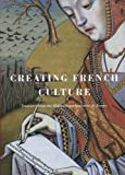 Creating French Culture Treasures from the Bibliotheque Nationale De France