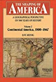 Meinig, D.W.: The Shaping of America: A Geographical Perspective on 500 Years of History  Continental America, 1800-1867