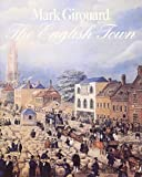 Girouard, Mark: The English Town: A History of Urban Life