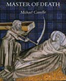 Camille, Michael: Master of Death: The Lifeless Art of Pierre Remiet, Illuminator