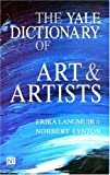 Langmuir, Erika: The Yale Dictionary of Art and Artists (Yale Nota Bene)