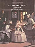 Brown, Jonathan: Painting in Spain 1500-1700: 1500-1700