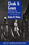 Winks, Robin W.: Cloak &amp; Gown: Scholars in the Secret War 1939-1961