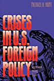 Hunt, Michael H.: Crises in U.S. Foreign Policy: An International History Reader