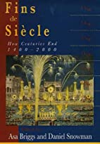 Fins de Siecle: How Centuries End, 1400-2000…