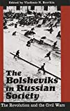 Brovkin, Vladimir N.: The Bolsheviks in Russian Society: The Revolution and the Civil Wars