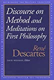 Descartes, Rene: Discourse on the Method and Meditations on First Philosophy (Rethinking the Western Tradition)