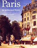 Sutcliffe, Anthony: Paris: An Architectural History