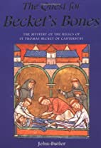 The Quest for Becket's Bones: The Mystery of…