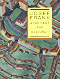 Stritzler-Levine, Nina: Josef Frank: Architect and Designer : An Alternative Vision of the Modern Home