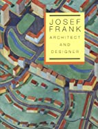 Josef Frank: Architect and Designer: An…
