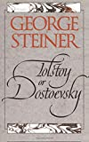 Steiner, George: Tolstoy or Dostoevsky: An Essay in the Old Criticism