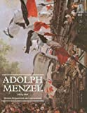 Keisch, Claude: Adolph Menzel 1815-1905: Between Romanticism and Impressionism