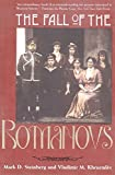 Steinberg, Mark D.: The Fall of the Romanovs: Political Dreams and Personal Struggles in a Time of Revolution