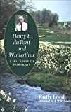 Lord, Ruth: Henry F. Du Pont and Winterthur: A Daughter's Portrait