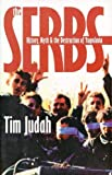 Mr. Tim Judah: The Serbs: History, Myth and the Destruction of Yugoslavia