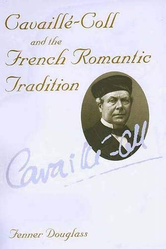 cavaille-coll-and-the-french-romantic-tradition