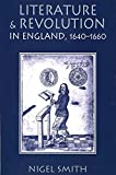 Smith, Nigel: Literature and Revolution in England 1640-1660