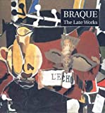 Golding, John: Braque: The Late Works (Menil Collection)