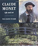 Tucker, Paul Hayes: Claude Monet: Life and Art