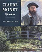 Claude Monet: Life and Art by Paul Hayes…