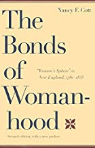 The Bonds of Womanhood: Woman's Sphere in…