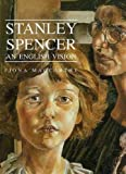 MacCarthy, Fiona: Stanley Spencer: An English Vision