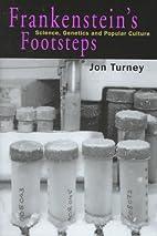 Frankenstein's Footsteps: Science, Genetics…